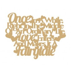 3mm MDF Once in a while right in the middle of and ordinary life, love enters and makes it a fairytale (30cm wide)