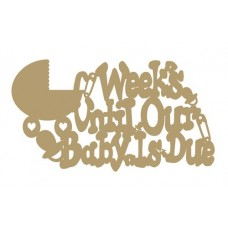 3mm MDF Weeks Until Baby (any name) is Due (Personalised) Chalkboard Countdown Plaques
