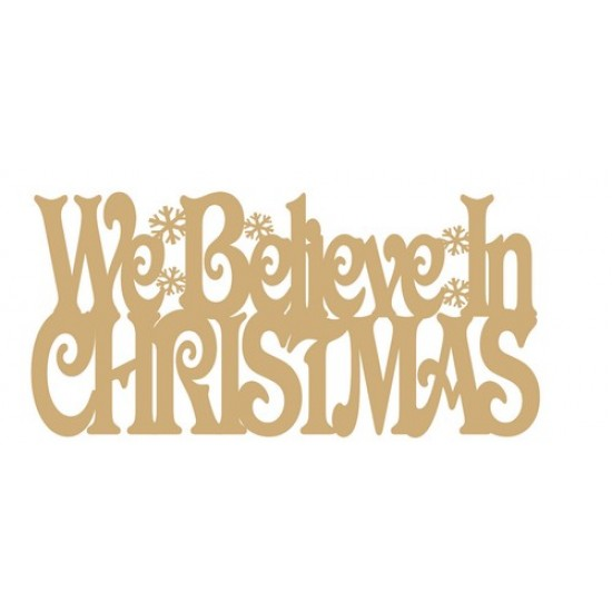 3mm MDF We Believe in Christmas with snowflakes - hanging sign