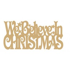 3mm MDF We Believe in Christmas with stars - hanging sign Christmas Quotes & Signs