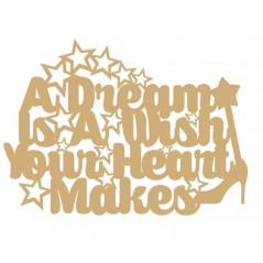 3mm MDF A Dream is a wish your heart makes (Version 1) Valentines