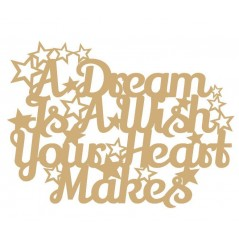 3mm MDF A Dream is a wish your heart makes (Version 2) Valentines