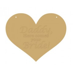 3mm MDF Daddy here comes your bride engraved heart Hearts With Words