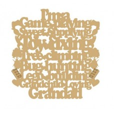3mm MDF I'm a game playing sweet supplying...Grandchild loving... Fathers Day