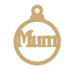 3mm MDF Mum bauble Christmas Baubles