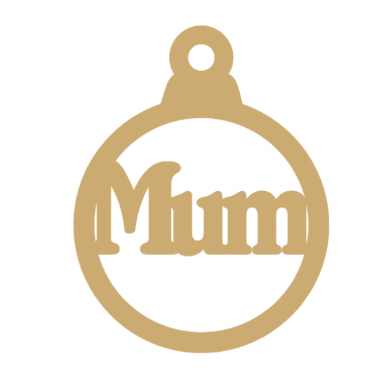 3mm MDF Mum bauble Christmas Baubles