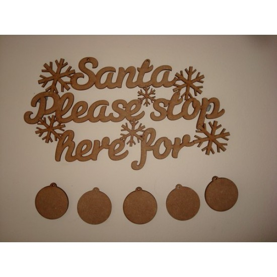 3mm MDF Santa Please Stop Here hanging plaque with 5 baubles Christmas Shapes