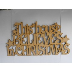 3mm MDF This House Believes in Christmas with stars - hanging sign Christmas Quotes & Signs