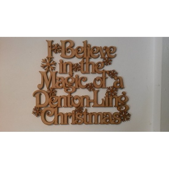 3mm MDF I/We Believe in the Magic of a (surname) Christmas with snowflakes Personalised and Bespoke