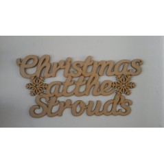 3mm MDF Christmas at the ......... with snowflakes (new larger style) Personalised and Bespoke