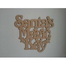 3mm MDF Santa's Magic Key Sign  Christmas Quotes & Signs