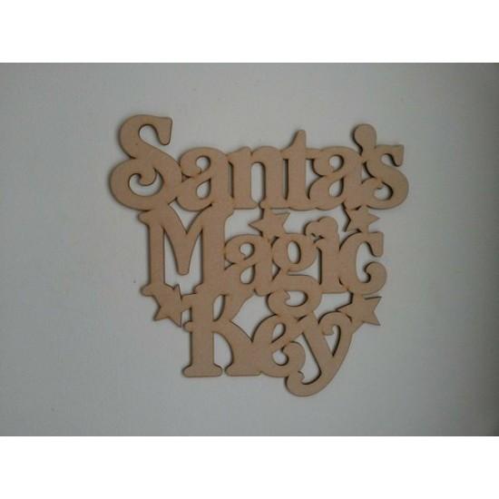 3mm MDF Santa's Magic Key Sign  Christmas Quotes & Signs