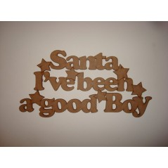 3mm MDF Santa I've Been a Good Boy hanging plaque Christmas Quotes & Signs
