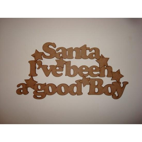 3mm MDF Santa I've Been a Good Boy hanging plaque