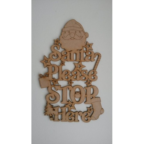 3mm MDF Santa Please Stop Here hanging plaque (new style) Christmas Quotes & Signs
