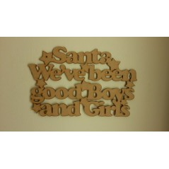 3mm MDF Santa we've Been a Good Boys and Girls hanging plaque Christmas Quotes & Signs