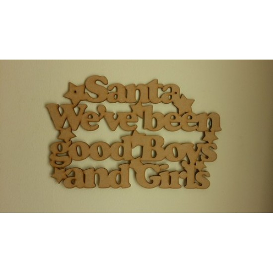 3mm MDF Santa we've Been a Good Boys and Girls hanging plaque