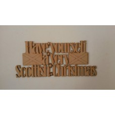 3mm MDF Have yourself a very Scottish Christmas sign (with flags) Christmas Quotes & Signs