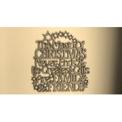 3mm MDF The Magic Of Christmas Never Ends & its Greatests Gifts are Family & Friends Christmas Quotes & Signs