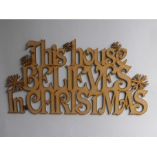 3mm MDF This House Believes in Christmas with snowflakes - hanging sign Christmas Quotes & Signs