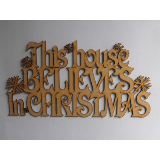 3mm MDF This House Believes in Christmas with snowflakes - hanging sign