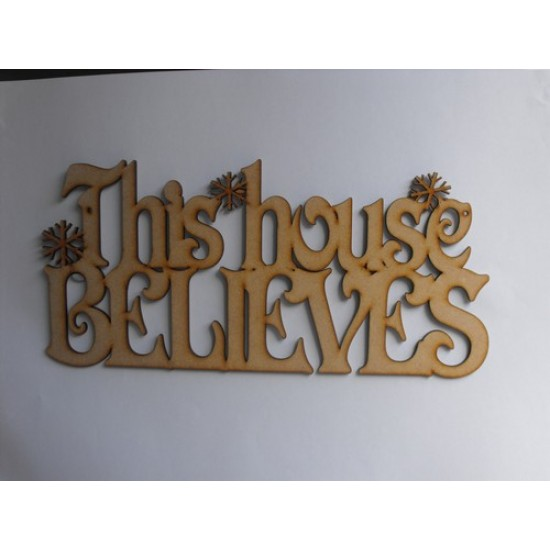 3mm MDF This House Believes - with snowflakes - hanging sign