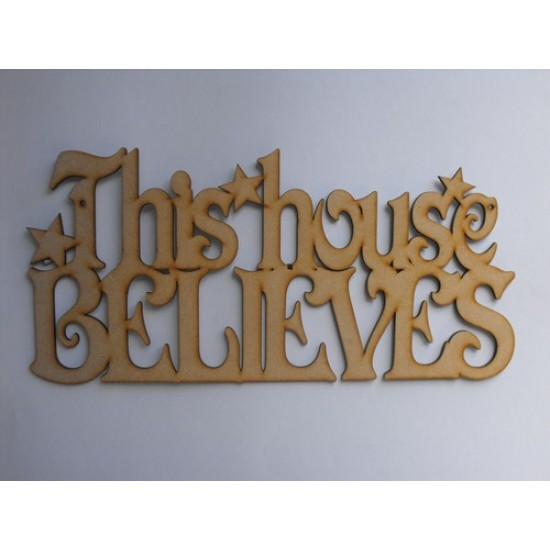 3mm MDF This House Believes with stars - hanging sign Christmas Quotes & Signs