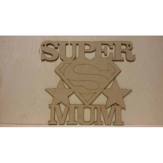 3mm MDF Super Mum Sign Mother's Day
