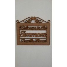 3mm MDF Welcome to the .............. family Home - Standard Style Personalised and Bespoke