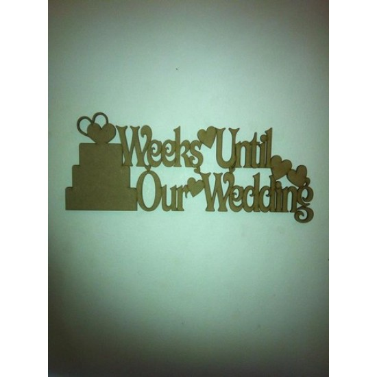 3mm MDF Weeks Till Our Wedding (with cake) Chalkboard Countdown Plaques