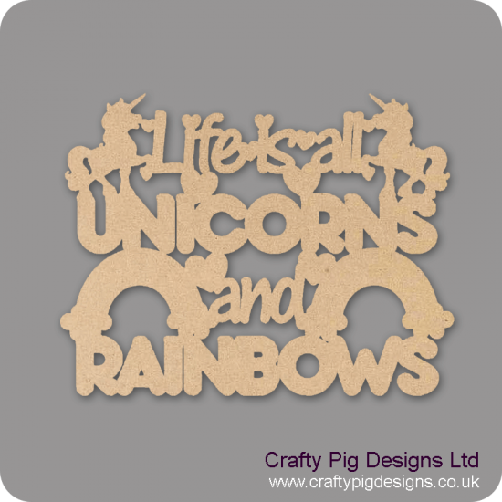 3mm mdf Life Is All Unicorns And Rainbows
