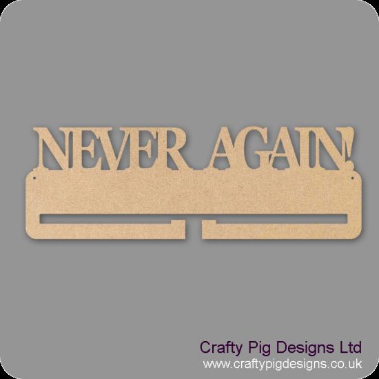 4mm MDF Never Again Medal Holder Medal Holder / Hanger
