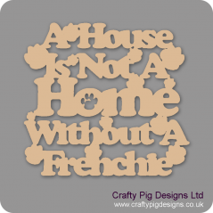 3mm MDF A House Is Not A Home Without A... (choose your pet breed)