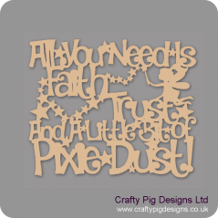 3mm MDF All You Need Is Faith Trust And A Little Bit Of Pixie Dust!