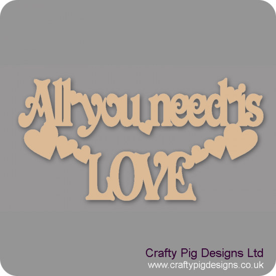 3mm MDF All You Need Is Love Hanging Plaque Valentines