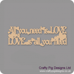 3mm MDF All You Need Is Love LOVE Is All Your Need Hanging Plaque