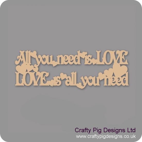 3mm MDF All You Need Is Love LOVE Is All Your Need Hanging Plaque Valentines