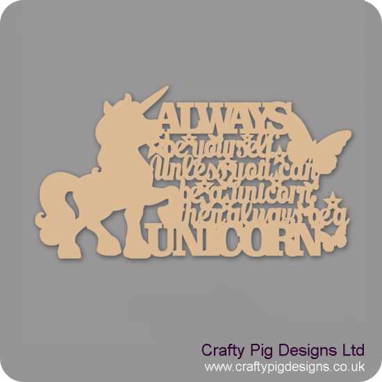3mm MDF Always Be A Unicorn... Home