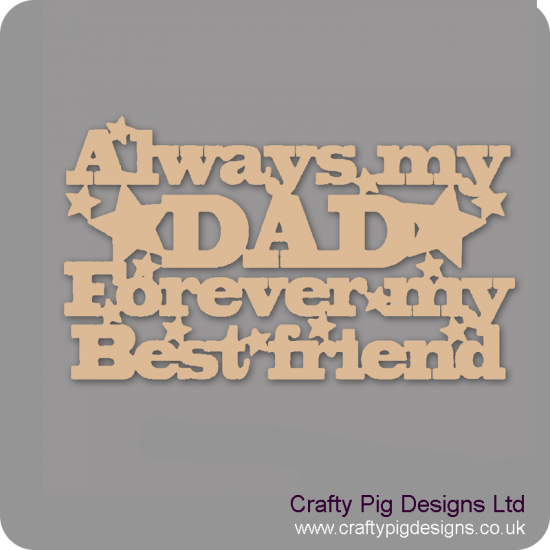 3mm MDF Always My DAD Forever My Best Friend Fathers Day