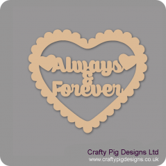 3mm MDF Always & Forever In Scalloped Heart Hearts With Words