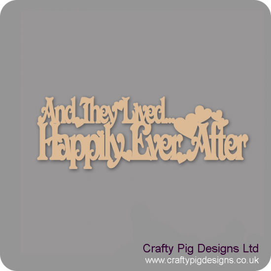 3mm MDF And They Lived Happily Ever After Plaque Valentines