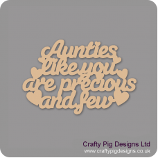 3mm MDF Aunties Like You Are Precious And Few Hanging Plaque For the Ladies