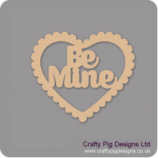 3mm MDF Be Mine In Scalloped Heart Hearts With Words