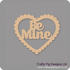 3mm MDF Be Mine In Scalloped Heart