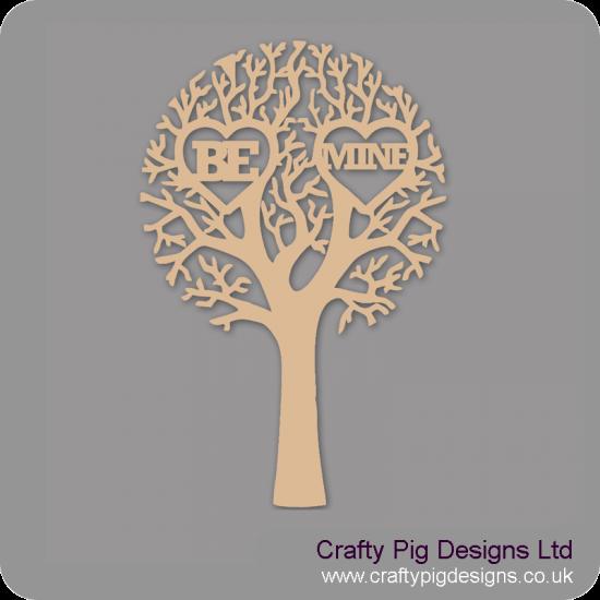 "3mm MDF ""BE MINE"" - Cut Out Tree  Trees Freestanding, Flat & Kits"