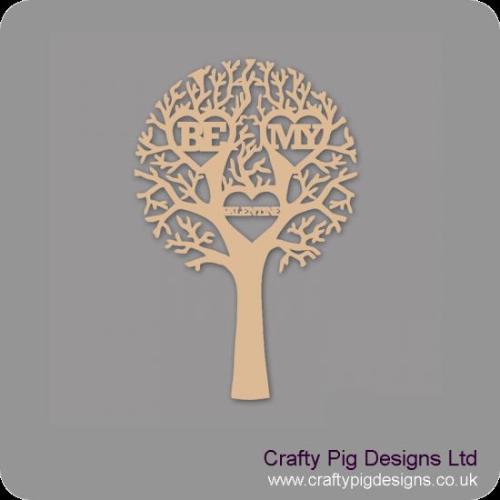 "3mm MDF ""BE MY VALENTINE"" - Cut Out Tree  Trees Freestanding, Flat & Kits"