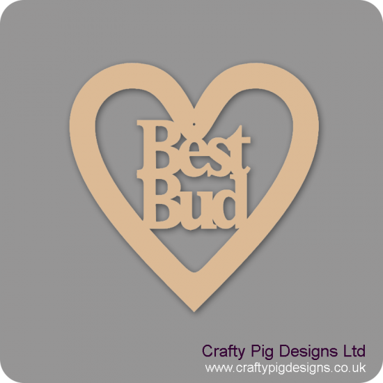 3mm MDF Best Bud Heart Hearts With Words