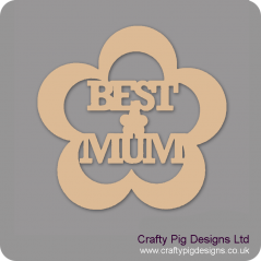 3mm MDF Best Mum Flower Mother's Day