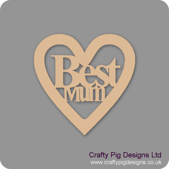 3mm MDF Best Mum Heart Hearts With Words