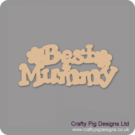 3mm MDF Best Mummy With Flowers Mother's Day